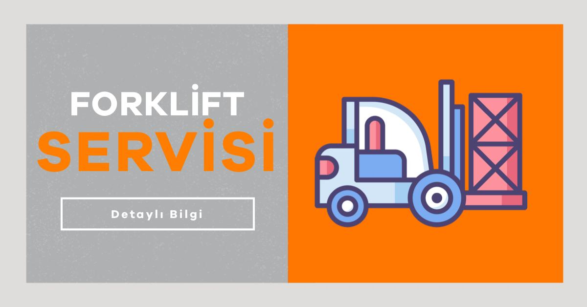 Forklift Servisi | Neden Önemlidir ?